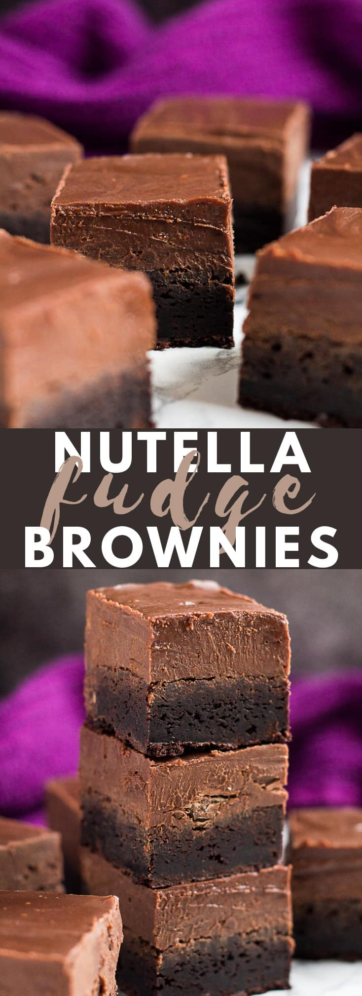 Nutella Fudge Brownies - Deliciously thick and fudgy brownies topped with a creamy Nutella fudge layer. The ultimate brownies! #nutella #fudge #brownies #brownierecipes